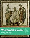 Wheelock's Latin: The Classic Introductory Latin Course, Based on Ancient Authors (0060956410) by Frederic M. Wheelock