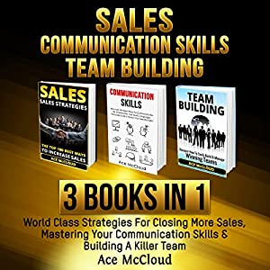 Sales: Communication Skills: Team Building: 3 Books in 1 Audiobook