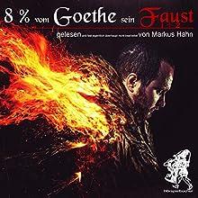 8 % vom Goethe sein Faust 1 und 2 Hörbuch von Johann Wolfgang von Goethe Gesprochen von: Markus Hahn