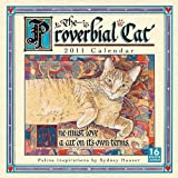 img - for Proverbial Cat 2011 Wall Calendar (Calendar) book / textbook / text book
