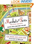 Markets of Paris, 2nd Edition: Food,...