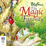 The Magic Faraway Tree: The Faraway Tree Series, Book 2 | Enid Blyton