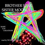 Brother Star, Sister Moon | Mary Lou Cheatham
