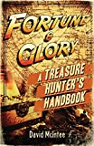 Fortune and Glory: A Treasure Hunter's Handbook (Open Book)