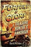 Fortune and Glory: A Treasure Hunter's Handbook (Open Book)
