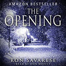 The Opening (       UNABRIDGED) by Ron Savarese Narrated by Don Moffit