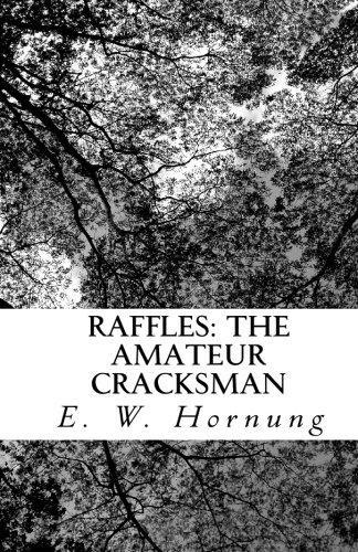Raffles: The Amateur Cracksman PDF