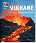 Vulkane. Feuer aus der Tiefe (WAS IST...
