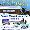 The Stuck with a Series Boxed Set #1 (       UNABRIDGED) by D. D. Scott, David Slegg Narrated by Karyn O'Bryant, Jeffrey Kafer