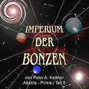 Atlanta - Prime (Imperium der Bonzen 9) | Peter A. Kettner