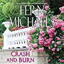 Crash and Burn: Sisterhood Series, Book 27 Audiobook by Fern Michaels Narrated by Laural Merlington