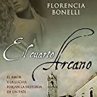 El cuarto arcano I [The Fourth Arcane] (       UNABRIDGED) by Florencia Bonelli Narrated by Martin Untrojb