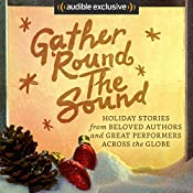 Gather 'Round the Sound: Holiday Stories from Beloved Authors and Great Performers Across the Globe | [Paulo Coelho, Yvonne Morrison, Charles Dickens]