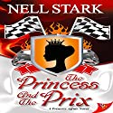 The Princess and the Prix Audiobook by Nell Stark Narrated by Victoria Aston