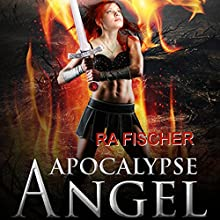 Apocalypse Angel (       UNABRIDGED) by RA Fischer Narrated by Tisha Boone