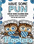 Swear Word Coloring Book: Have Some P...
