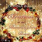 Christmas at the Hummingbird House Hörbuch von Donna Ball Gesprochen von: Steven Roy Grimsley
