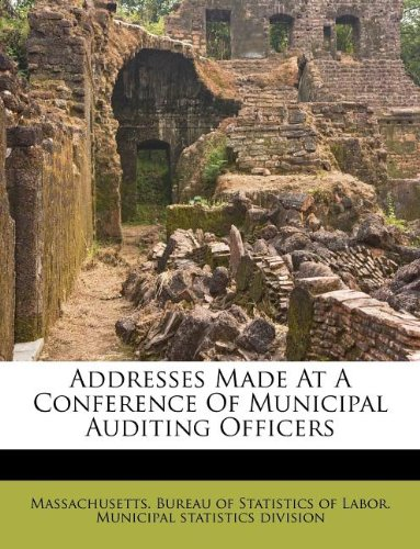 Addresses Made At A Conference Of Municipal Auditing Officers
