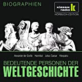 Bedeutende Personen der Weltgeschichte: Alexander der Gro�e / Hannibal / Julius Caesar / Kleopatra