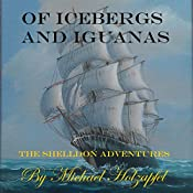 Of Icebergs and Iguanas: The Shelldon Adventures | Michael Holzapfel