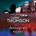 The Detective's Secret: The Detective's Daughter, Book 3 Audiobook by Lesley Thomson Narrated by Paul Ansdell