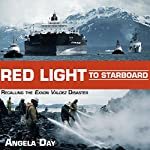 Red Light to Starboard: Recalling the Exxon Valdez Disaster | Angela Day