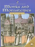 Monks and Monasteries in the Middle Ages (World Almanac Library of the Middle Ages)