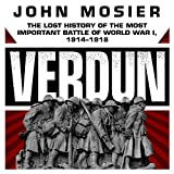 img - for Verdun: The Lost History of the Most Important Battle of World War I, 1914 -1918 book / textbook / text book