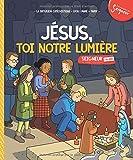 Jésus, toi notre lumière : Module 4 (7-8 ans)
