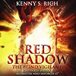 Red Shadow - The Blind Vigilante: The One-Eyed King Series | Kenny S. Rich