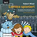 Lomoco spioniert: Die galaktischen Abenteuer eines himmelblauen Haushaltsroboters - Teil 2: [Lomoco Spying: The Galactic Adventures of a Sky-Blue Household Robot, Book 2] (       UNABRIDGED) by Hubert Wiest Narrated by Nina von Stebut