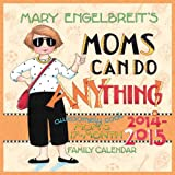 Mary Engelbreits Moms Can Do Anything! 2014-15 Moms 17-Month Family Calendar
