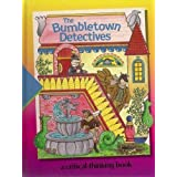 The Bumbletown Detectives: A Critical-Thinking Bookby Time-Life Books