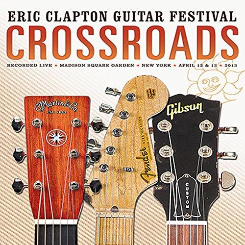 Eric Clapton - Crossroads Guitar Festival 2013 (2cd) - Lyrics2You