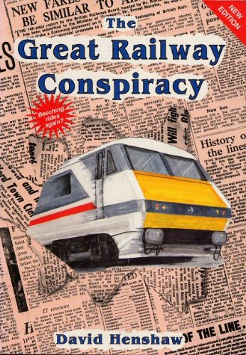 the-great-railway-conspiracy-fall-and-rise-of-britains-railways-since-the-1950s