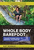 Whole Body Barefoot: Transitioning Well to Minimal Footwear (English Edition)