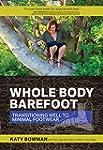 Whole Body Barefoot: Transitioning We...