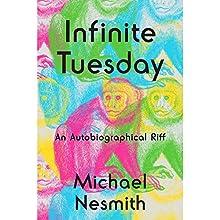Infinite Tuesday: An Autobiographical Riff | Livre audio Auteur(s) : Michael Nesmith Narrateur(s) : Michael Nesmith