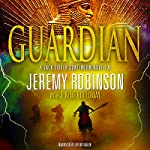 Guardian: Jack Sigler: Continuum, Book 1 | Jeremy Robinson,J. Kent Holloway