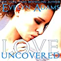 Love Uncovered: Forbidden Fruit: Erotic Romance Stories Audiobook by Evelyn Adams Narrated by W.B. Ward