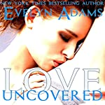 Love Uncovered: Forbidden Fruit: Erotic Romance Stories   Evelyn Adams