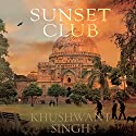 The Sunset Club: Analects of the Year 2009 Audiobook by Khushwant Singh Narrated by Sanjiv Jhaveri