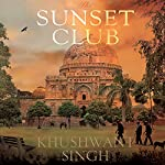 The Sunset Club: Analects of the Year 2009 | Khushwant Singh