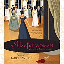 A Useful Woman: A Rosalind Thorne Mystery, Book 1 Audiobook by Darcie Wilde Narrated by Sarah Nichols