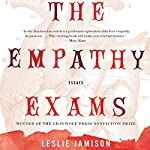 The Empathy Exams: Essays | Leslie Jamison