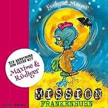 Mission Frankenhuhn Hörbuch von Evelyne Mayer Gesprochen von: Anastasia Milor