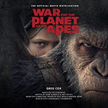 War for the Planet of the Apes: The Official Movie Novelization Audiobook by Greg Cox Narrated by Keith Szarabajka
