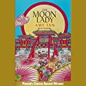 The Moon Lady (       UNABRIDGED) by Amy Tan Narrated by Amy Tan