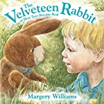 The Velveteen Rabbit: Or How Toys Become Real | Margery Williams