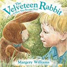The Velveteen Rabbit: Or How Toys Become Real Audiobook by Margery Williams Narrated by Donna Terrence